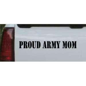 Proud Army Mom Military Car Window Wall Laptop Decal Sticker    Black