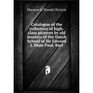 of Sir Edward J. Dean Paul, Bart.: Manson & Woods Christie: Books
