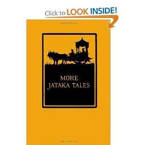 More Jataka Tales (9780557687596): Ellen C. Babbitt: Books