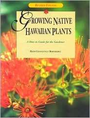 Growing Native Hawaiian Plants A How to Guide for the Gardener