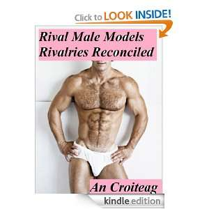 Rival Male Models, Rivalries Reconciled: An Croiteag: