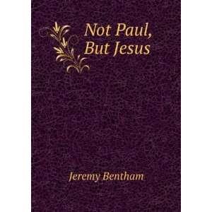 Not Paul, But Jesus Jeremy Bentham Books