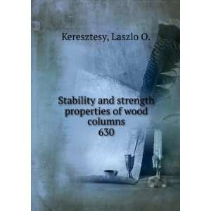 strength properties of wood columns. 630: Laszlo O. Keresztesy: Books