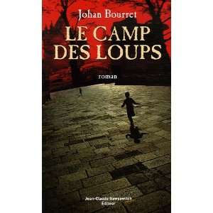 Camp des loups (French Edition) (9782350130569) Johan Bourret Books