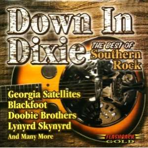 Down in Dixie The Best of Southern Rock Various Artists Music