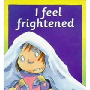 Feel Frightened (Your Emotions) (9780750214049) Brian Moses Books