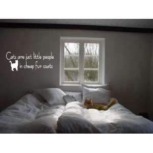 Cats Are Little People In Fur Coats   Vinyl Wall Art Decal