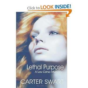 Lethal Purpose (9781591331803): Carter Swart: Books