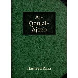 Al Qoulal Ajeeb: Hameed Raza: Books