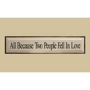 30 All Because Two People Fell In Love Sign Patio, Lawn & Garden