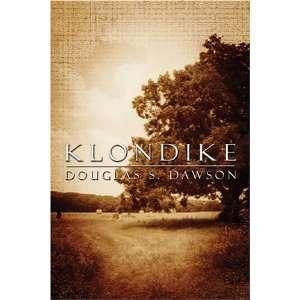 Klondike (9781413736021): Douglas S. Dawson: Books