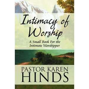 Intimacy of Worship: A Small Book For the Intimate
