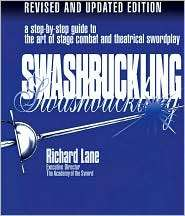 Swashbuckling A Step by Step Guide to the Art of Stage Combat and