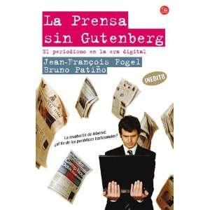 PRENSA SIN GUTENBERG, LA (9788466319751): JEAN FRANCOIS FOGEL: Books