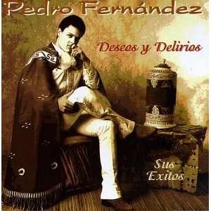 Deseos Y Delirios Pedro Fernandez Music