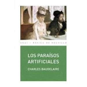 Los paraisos artificiales / Artificial Paradises (Basica De Bolsillo