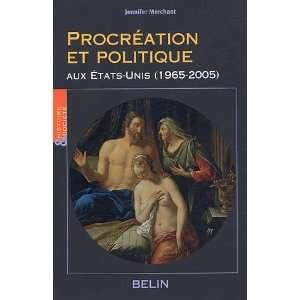 Procréation et politique aux Etats Unis (1965 2005) (French Edition