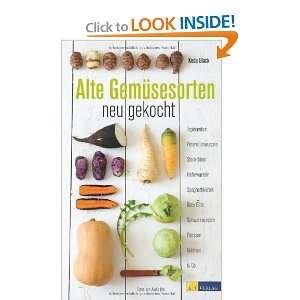 Alte Gemusesorten   neu gekocht (9783038005926): Akiko Ida: Books