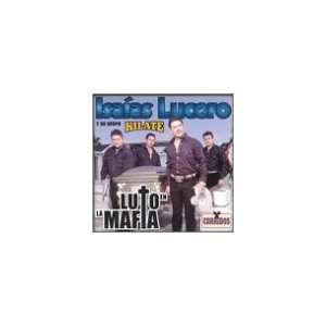 Luto En La Mafia: Isaias Lucero: Music