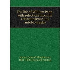 His Correspondence and Auto biography: Samuel Macpherson Janney: Books