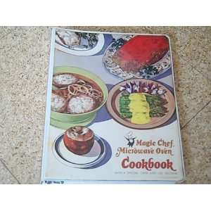 Magic Chef Microwave Oven Cookbook with a special care and