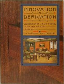 Innovation and Derivation The Contribution of L. & J.G. Stickley