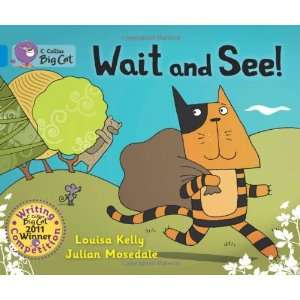 Wait and See! (Collins Big Cat) (9780007445387): Louisa Kelly: Books