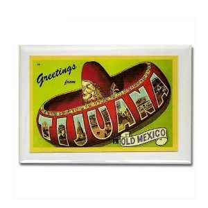 Greetings from Tijuana Mexico Vintage Rectangle Magnet by
