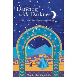 Dancing with Darkness: An Afghan Journey. by Magsi Hamilton Little