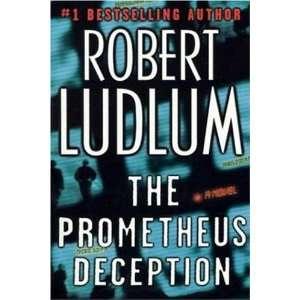The Prometheus Deception (Hardcover) Robert Ludlum (Author) Books