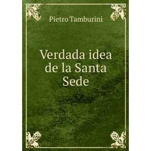 Idea De La Santa Sede (Spanish Edition) Pietro Tamburini Books