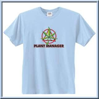 Plant Manager Marijuana Funny Shirt S L,XL,2X,3X,4X,5X