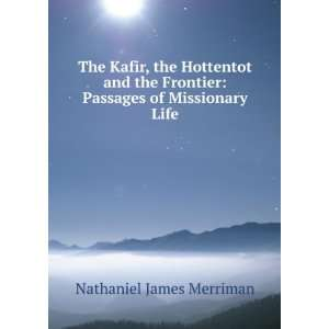 Hottentot, and the Frontier Farmer: Merriman Nathaniel James: Books