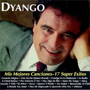 mis mejores canciones 17 super exitos by dyango used new from $ 8 98