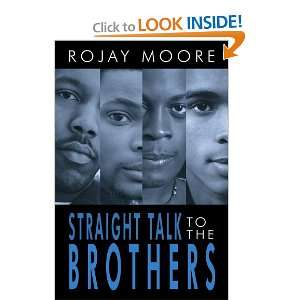 Straight Talk to the Brothers: Kendrick Moore: 9781425958121: