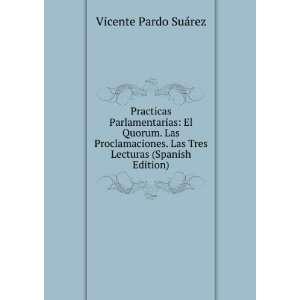 . Las Tres Lecturas (Spanish Edition) Vicente Pardo Suárez Books