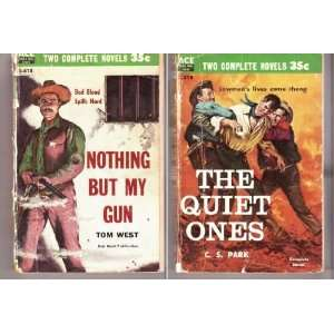 The Quiet Ones & Nothing But My Gun C. S. Park, Tom West Books