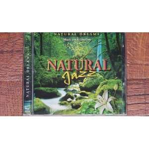 Natural Jazz (Natural Dreams  Music for Relaxation) various Music
