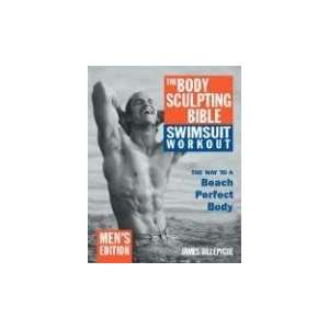The Body Sculpting Bible Swimsuit Workout: The Way to a
