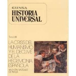 Historia Universal   La Crisis Del Humanismo Y El Declive