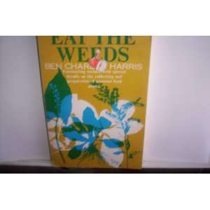 Eat the Weeds Fascinating Recipes with Special Details on