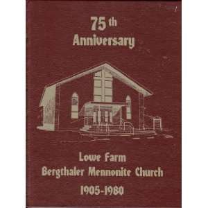 75th Anniversary : Lowe Farm Bergthaler Mennonite Church