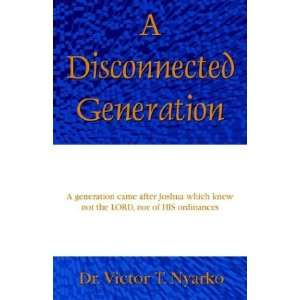 A Disconnected Generation (9781593300753): Dr T. Nyarko