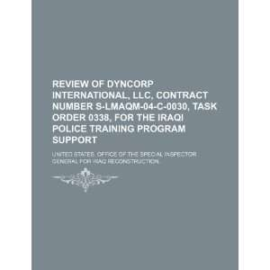 Review of DynCorp International, LLC, contract number S