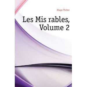 Les Misérables, Volume 2 Hugo Victor Books