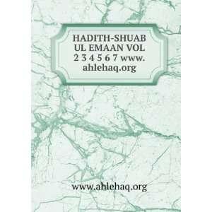 SHUAB UL EMAAN VOL 2 3 4 5 6 7 www.ahlehaq.org www.ahlehaq.org Books