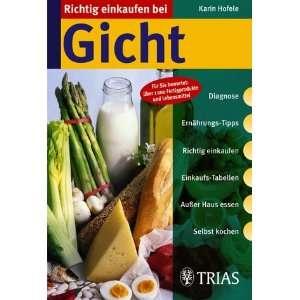 Richtig einkaufen bei Gicht. (9783830430841): Karin Hofele