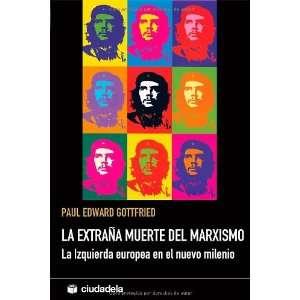 La extrana muerte del marxismo. La Izquierda opea en el