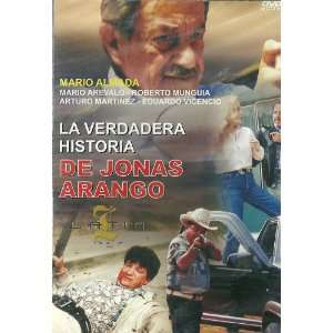 La Verdadera Historia De Jonas Arango Mario Almada, Mario