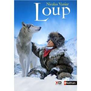Loup (French Edition) (9782092525944) Nicolas Vanier Books
